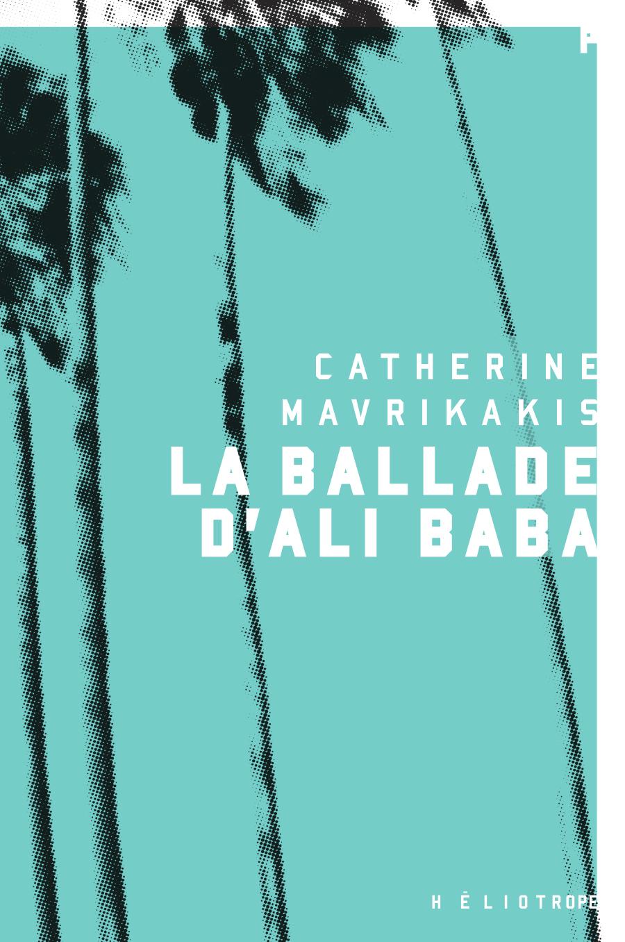 Couverture : La ballade d'Ali Baba Catherine Mavrikakis