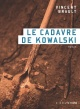 Couverture : Le cadavre de Kowalski Vincent Brault