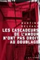 Couverture : Les cascadeurs de l'amour n'ont pas droit au doublage Martine Delvaux