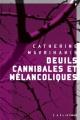Couverture : Deuils cannibales et mélancoliques Catherine Mavrikakis