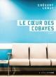 Couverture : Le coeur des cobayes Grégory Lemay