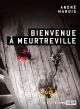 Couverture : Bienvenue à Meurtreville André Marois