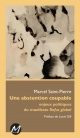 Couverture : Une abstention coupable: enjeux polit. du manifeste Refus global Louis Gill, Marcel Saint-pierre