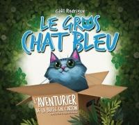 Le gros chat bleu T.1 : L'aventurier de la boîte en carton