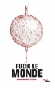 Couverture : Fuck le monde Simon-pierre Beaudet
