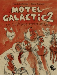 Motel Galactic T.2 : Le folklore contre-attaque