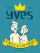 Couverture : Yves, fidèle à lui-même Alexandre Simard, Luc Bossé