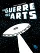 Couverture : Guerre des arts (La) Francis Desharnais
