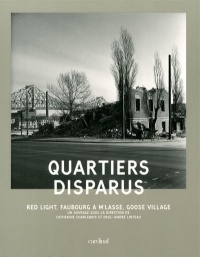 Vignette du livre Quartiers disparus: Red Light, Faubourg à m'lasse, Goose Village