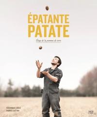 Épatante patate : Éloge de la pomme de terre
