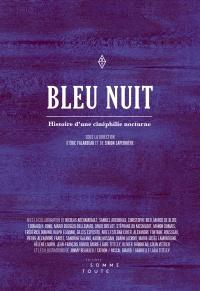 Bleu nuit, histoire d'une cinéphilie nocturne