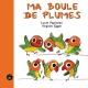 Couverture : Ma boule de plumes Lucie Papineau, Virginie Egger