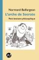 Couverture : L'arche de Socrate. Petit bestiaire philosophique Normand Baillargeon