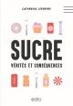Couverture : Sucre: vérités et conséquences Catherine Lefebvre