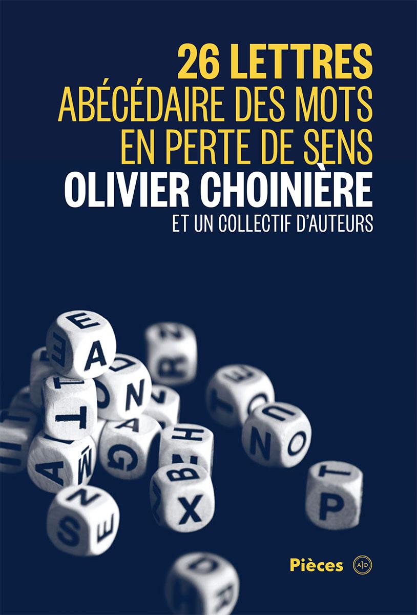 Couverture : Pièces T.2 : 26 lettres, abécédaires des mots en perte de sens Olivier Choinière