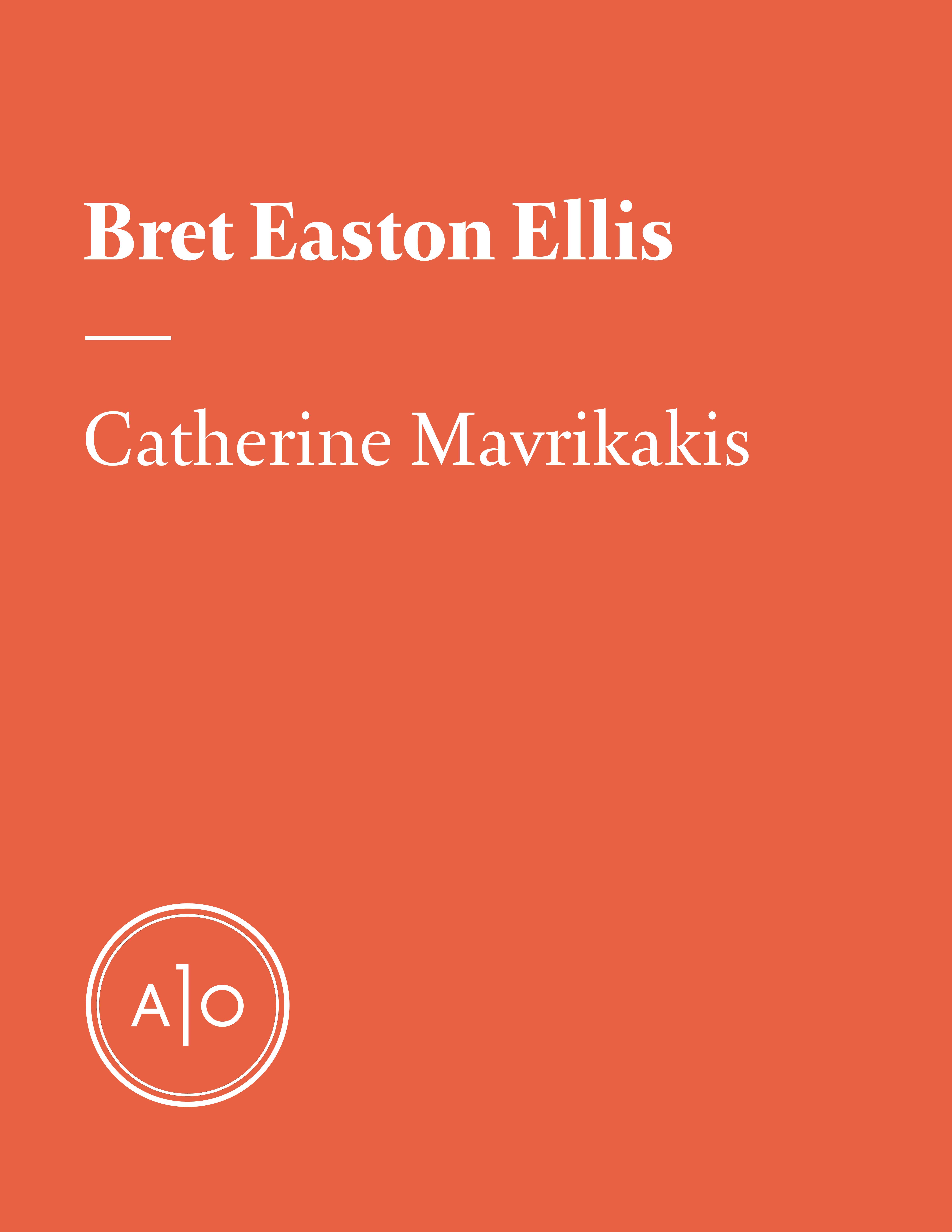 Couverture : Bret Easton Ellis: l'écrivain des générations Asperger Catherine Mavrikakis