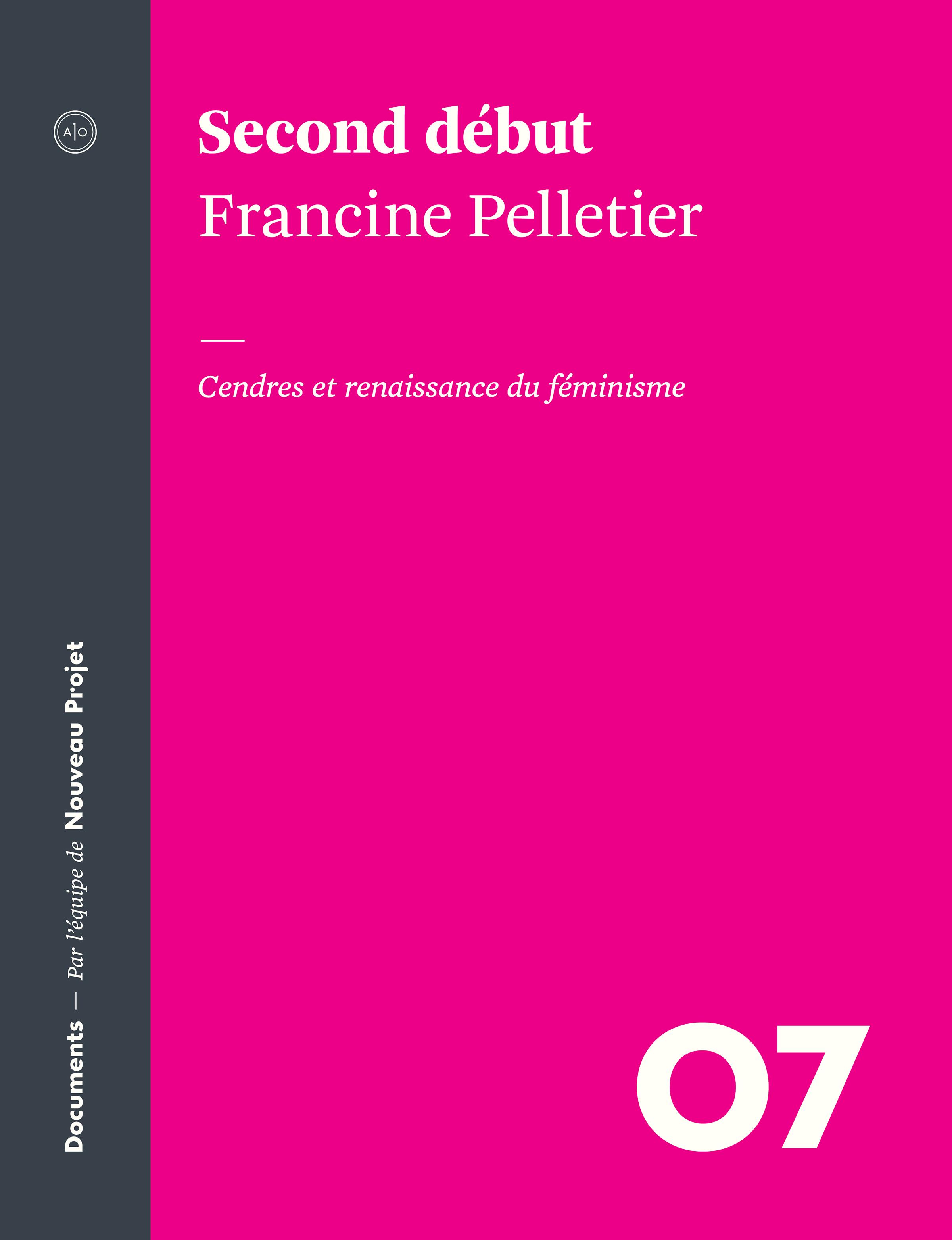 Couverture : Second début: cendres et renaissance du féminisme Francine Pelletier