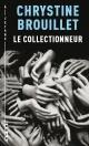 Couverture : Le collectionneur Chrystine Brouillet