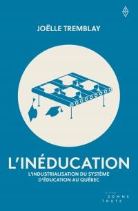 L'inéducation : l'industralisation du système d'éducation au Qc