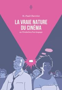 La vraie nature du cinéma ou l'évolution d'un langage