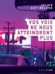 Couverture : Vos voix ne nous atteindront plus Julien Guy-béland