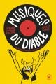 Couverture : Musiques du diable et autres bruits bénéfiques Alexandre Fontaine Rousseau, Vincent Giard