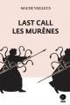 Couverture : Last call les murènes Maude Veilleux