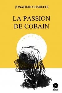 Vignette du livre La Passion de Cobain