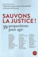 Couverture : Sauvons la justice !: 39 propositions pour agir