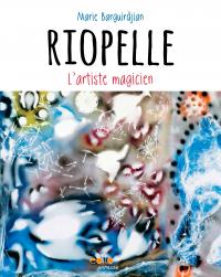 Riopelle, l'artiste magicien