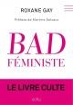 Couverture : Bad féministe : Le livre culte Martine Delvaux, Roxane Gay