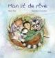 Couverture : Mon lit de rêve Gilles Tibo, Mathilde Cinq-mars