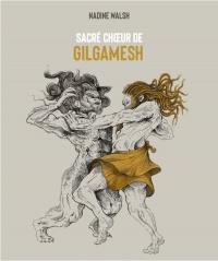 Sacré choeur de Gilgamesh