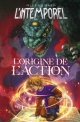 Couverture : L'intemporel T.1 : L'origine de l'action Alex S. Girard