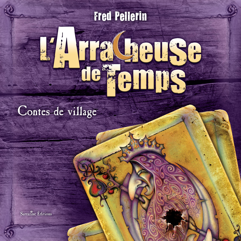 Couverture : L'arracheuse de temps (livre avec CD) Fred Pellerin