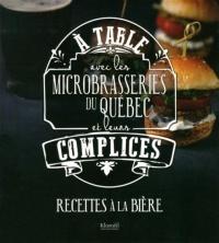 À table avec les microbrasseries du Québec et leurs complices