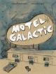 Couverture : Motel Galactic T.1 Francis Desharnais, Pierre Bouchard