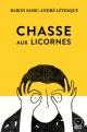 Couverture : Chasse aux licornes Baron Marc-andré Lévesque