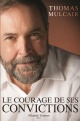 Couverture : Le courage de ses convictions Tom Mulcair