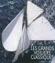 Couverture : Grands Voiliers Classiques (Les) Jill R. Bobrow