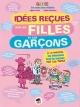 Couverture : Idées reçues sur les filles et les garçons Manu Boisteau, Agnès Aziza