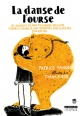 Couverture : La danse de l'ourse ou Comment, rêvant d'un monde meilleur... Patrice Favaro, Thanh Portal