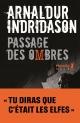 Couverture : Trilogie des ombres T.3 : Passage des Ombres Arnaldur Indridason