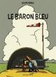 Couverture : Baron bleu (Le) Thierry Dedieu, Gilles Baum