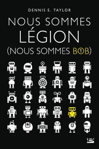 Nous sommes Bob T.1 : Nous sommes légion