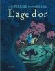 Couverture : L'âge d'or T.1 Cyril Pedrosa, Roxanne Moreil