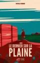 Couverture : Le dernier sur la plaine Nathalie Bernard