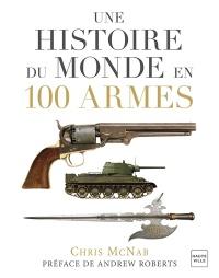 Une histoire du monde en 100 armes