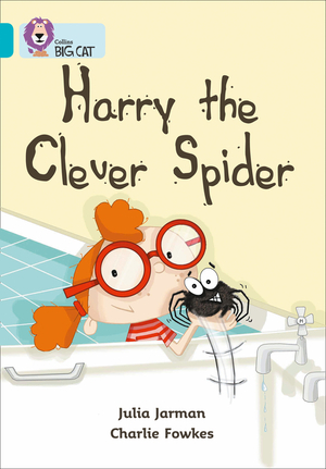 Vignette du livre Harry the Clever Spider: Band 07/Turquoise (Collins Big Cat) - Julia Jarman