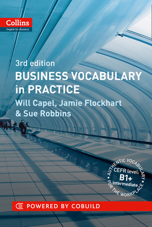 Vignette du livre Business Vocabulary in Practice: B1-B2 (Collins Business Grammar and Vocabulary)